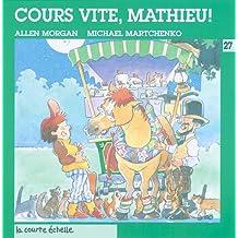 COURS VITE, MATHIEU