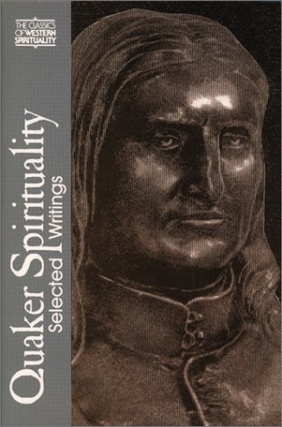 Quaker Spirituality: Selected Writings (Classics of Western Spirituality)