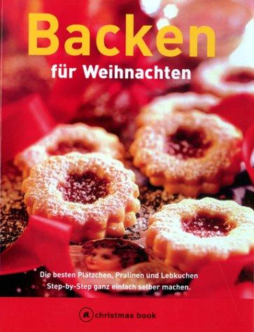 backen-fr-weinachten-die-besten-pltzchen-pralinen-und-lebkuchen