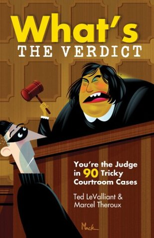 What's The Verdict?: You're the Judge in 90 Tricky Courtroom Quizzes
