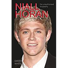 Niall Horan: The Unauthorized Biography