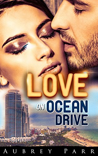 Love on Ocean Drive (Love on... Book 2) by [Parr, Aubrey]