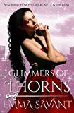 Glimmers of Thorns: A Glimmers Novel #3: Beauty & the Beast (Volume 3)