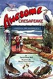Awesome Chesapeake, David O. Bell, 0870334573