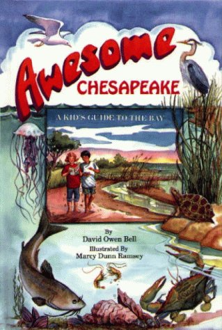 Awesome Chesapeake: A Kids Guide to the Bay