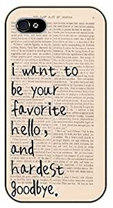 iPhone 5 / 5s I want to be your favorite hello, and hardest goodbye. Love - black plastic case / Inspirational and motivational