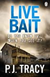 Front cover for the book Live Bait by P. J. Tracy
