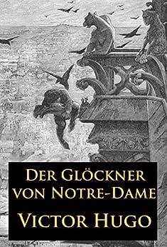 der gl ckner von notre dame historischer roman german edition ebook victor hugo. Black Bedroom Furniture Sets. Home Design Ideas