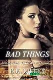 Bad Things: 1