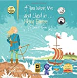 If You Were Me and Lived in...Viking Europe: An Introduction to Civilizations Throughout Time (Volume 3)