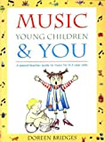 Music, Young Children & You: A parent-teacher guide to music for 0-5 year olds