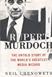 Rupert Murdoch: The Untold Story of the World's Greatest Media Wizard 1st edition by Chenoweth, Neil (2002) Hardcover