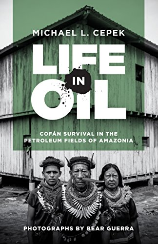 Amazon life in oil cofn survival in the petroleum fields of life in oil cofn survival in the petroleum fields of amazonia by cepek fandeluxe Choice Image