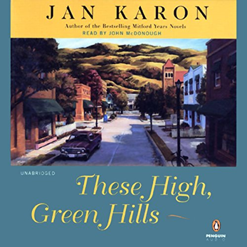 Medford Series - These High, Green Hills: The Mitford Years, Book 3
