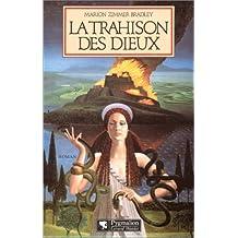 LA TRAHISON DES DIEUX