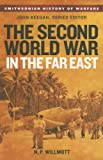 The Second World War in the Far East, H. P. Willmott, 0061142069