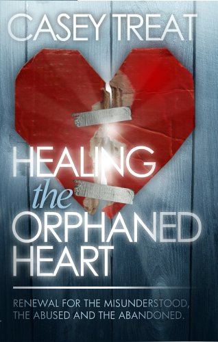 healing-the-orphaned-heart-renewal-for-the-misunderstood-the-abused-and-abandoned