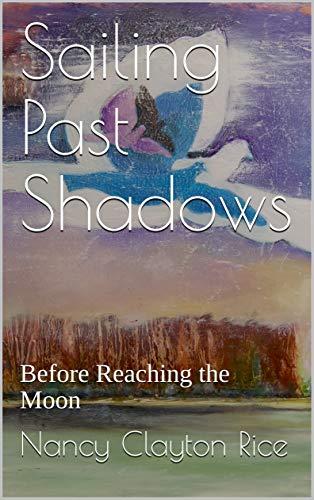 Sailing Past Shadows: Before Reaching the Moon