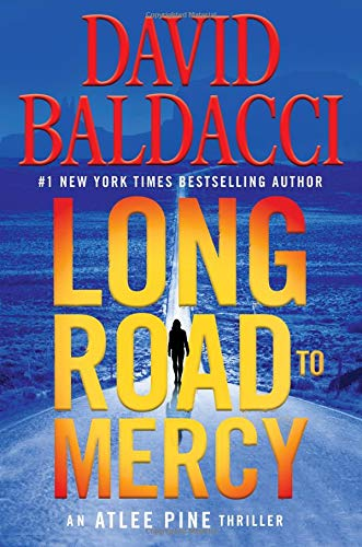 Book cover from Long Road to Mercy (An Atlee Pine Thriller) by David Baldacci
