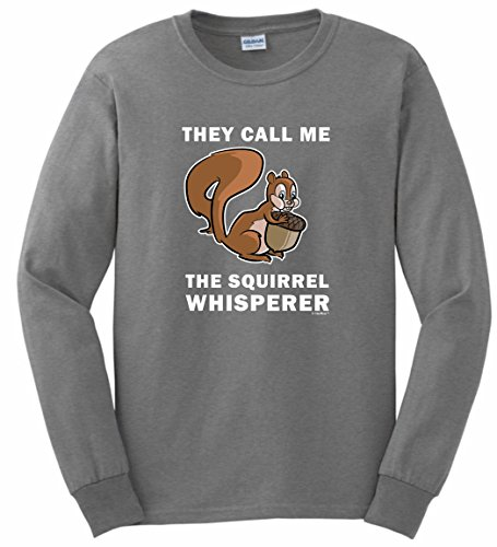 Squirrel Feeder Squirrel Gifts They Call Me The Squirrel Whisperer Long Sleeve T-Shirt XL SpGry (Squirrel Sleeve Womens Long)