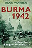 Front cover for the book Burma 1942: The Road from Rangoon to Mandalay by Alan Warren