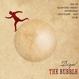 Dánjal - The Bubble