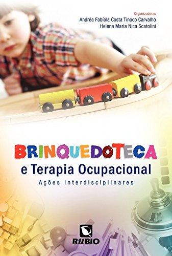 Brinquedoteca E Terapia Ocupacional: Ações Interdisciplinares