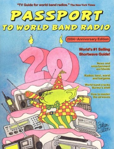 Passport to World Band Radio: Number One Seller, Year after Year (Passport To World Band Radio)