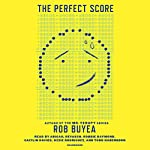 The Perfect Score | Rob Buyea