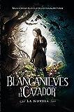 Blancanieves y el Cazador: Basada en la Pelicula de Universal Pictures (Spanish Edition)