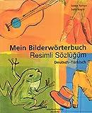 Mein Bilderwörterbuch /Resimli Sözlügüm: Dt. /Türk.