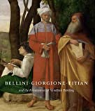 img - for Bellini, Giorgione, Titian, and the Renaissance of Venetian Painting (National Gallery of Art, Washington) book / textbook / text book