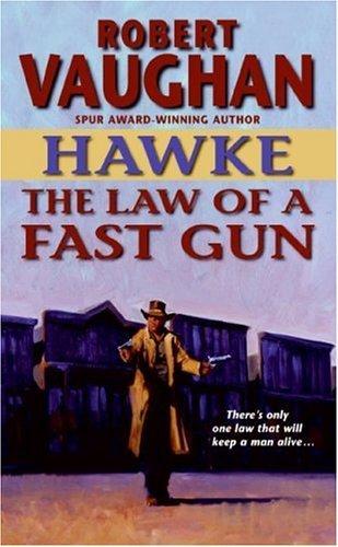 Hawke: The Law of a Fast Gun (Fast Gun)
