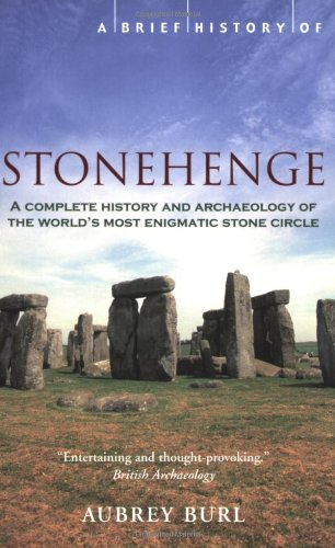 A Brief History of Stonehenge: One of the Most Famous Ancient Monuments in Britain