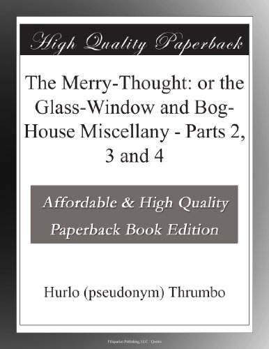 the-merry-thought-or-the-glass-window-and-bog-house-miscellany-parts-2-3-and-4