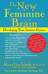 [( The New Feminine Brain: Developing Your Intuitive Genius )] [by: Mona Lisa Schulz] [Sep-2006]