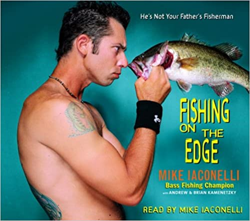 Book Fishing on the Edge: The Mike Iaconelli Story
