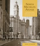 img - for North Michigan Avenue: A Building Book from the Chicago Historical Society book / textbook / text book