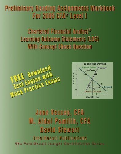 Preliminary Reading Assignments Workbook For 2005 CFA Level 1 Exam Chartered Financial Analyst Learning Outcome Statements (LOS) With Concept Check Questions by Vessey Jane (2005-03-23) Paperback