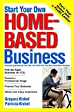 Start Your Own Home-Based Business, Gregory F. Kishel and Patricia G. Kishel, 0471321419