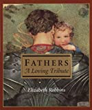 Fathers, Elizabeth Robbins and Random House Value Publishing Staff, 0517150077