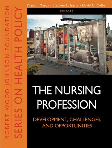 The Nursing Profession: Development, Challenges, and Opportunities by Jossey-Bass