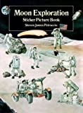 Moon Exploration Sticker Picture Book, Steven James Petruccio, 048628722X