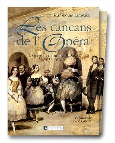 Téléchargement Les cancans de l'Opéra (1836 - 1848) : Chroniques de l'Académie Royale de Musique et du Théâtre, à Paris, sous les deux Restaurations (coffret 2 volumes) epub pdf