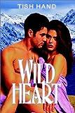 Wildheart, Tish Hand, 1403338892