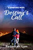 Destiny's Call: A Jessie Cole Novel