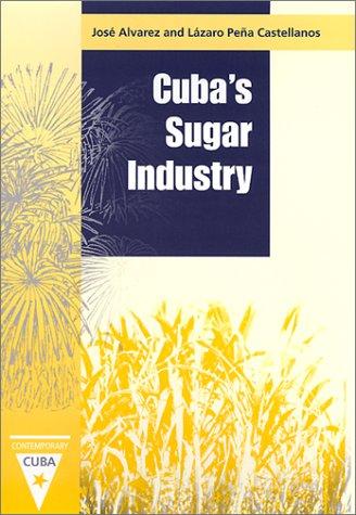 Cuba's Sugar Industry (Contemporary Cuba)