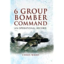 6 Group Bomber Command: An Operational Record