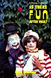 Is There Fun after Paul?, R. Mark Liebenow, 0893900664