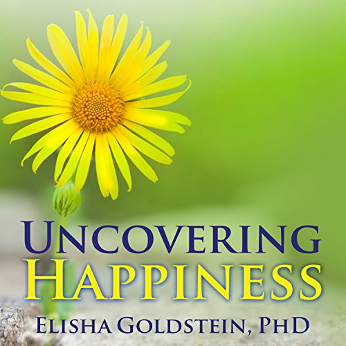 Uncovering Happiness: Overcoming Depression with Mindfulness and Self-compassion by Tantor Audio